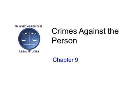 Crimes Against the Person Chapter 9. Homicide –The killing of one human being by another –Criminal Homicide –Murder (done with malice) First-degree: premeditated.