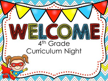 4 th Grade Curriculum Night. Mrs. Conti Self-Contained Ms. Kemp Math/ Science Mrs. Sprowls Language Arts/SS Mrs. Durrett Math/ Science Ms. Livingston.