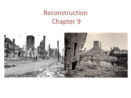 Reconstruction Chapter 9. Reconstruction- rebuilding of the nation after the Civil War Louisiana was one of the first to start and one of the last to.