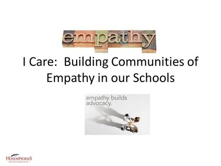 I Care: Building Communities of Empathy in our Schools.