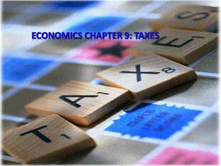 9.1 I. Economic Impact of Taxes A. Taxes affect the factors of production and, therefore, resource allocation A tax placed on a good at the factory.