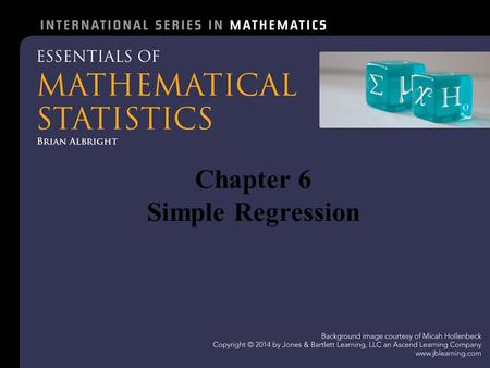 Chapter 6 Simple Regression. 6.1 - Introduction Fundamental questions – Is there a relationship between two random variables and how strong is it? – Can.