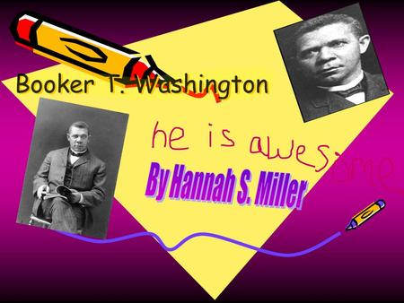 Booker T. Washington Booker T. Washington. His job is…Editor, author,African American Civil right leader.,Accomplishments Helping Slaves get back into.