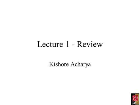 Lecture 1 - Review Kishore Acharya. 2 Agenda Transport Equation (Conduction through Metal) Material Classification based upon Conductivity Properties.