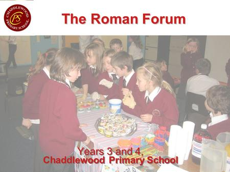 Years 3 and 4, Our Money Project The Roman Forum Chaddlewood Primary School.