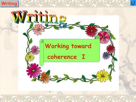 Writing Working toward coherence I Coherence in a paragraph refers to the way the sentences are arranged and to their relationship to one another. When.