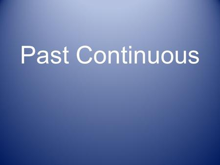 Past Continuous Past continuous tense The farmer was working at 6 o'clock yesterday evening.