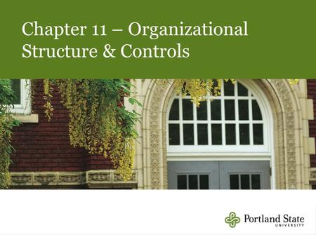 11-1 Chapter 11 – Organizational Structure & Controls.