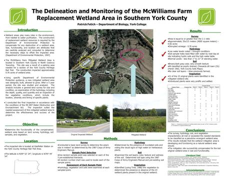 The Delineation and Monitoring of the McWilliams Farm Replacement Wetland Area in Southern York County Patrick Fetich – Department of Biology, York College.