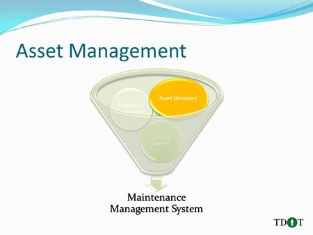 Maintenance Management System Level of Service Condition Assessment Asset Inventory Maintenance Management System Level of Service Condition Assessment.