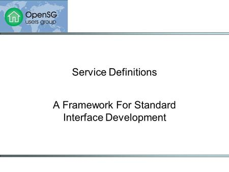 Service Definitions A Framework For Standard Interface Development.
