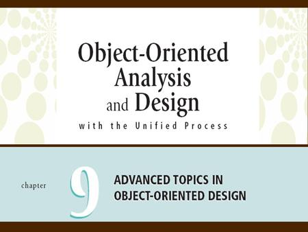2 <strong>Object</strong>-<strong>Oriented</strong> Analysis and Design with the Unified Process <strong>Objectives</strong>  This chapter provides you with a broader understanding of some important issues.