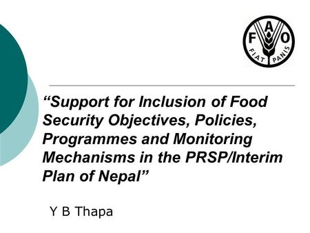 """Support for Inclusion of Food Security Objectives, Policies, Programmes and Monitoring Mechanisms in the PRSP/Interim Plan of Nepal"" Y B Thapa."