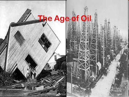 The Age of Oil.