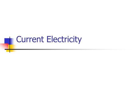 Current Electricity. Comparing Electricity Static electricity is a build up of electrons This creates attractions and repulsions The electrons are held.