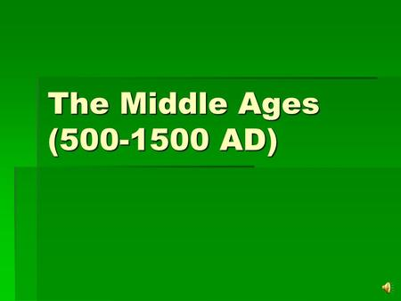 "The Middle Ages (500-1500 AD) I. Successors to Rome: ""Shadows of the Empire"""
