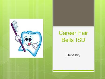 Career Fair Bells ISD Dentistry. About me… Alyssa Emory 903-821-9855 Hometown: Bells, TX College Education: Oklahoma State University Bachelors of Science.