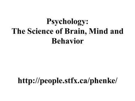 Psychology: The Science of Brain, Mind and Behavior