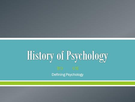  Defining Psychology.  Review surveys taken – public perception of psychology.  What role do you think psychology will have on your future career?