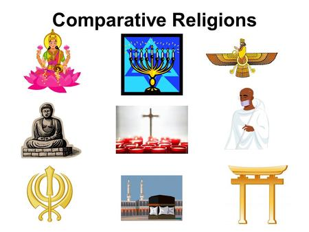 Comparative Religions. Welcome to the spring semester of the 2015 school year! Congratulations on choosing Comparative Religions, an exciting semester.