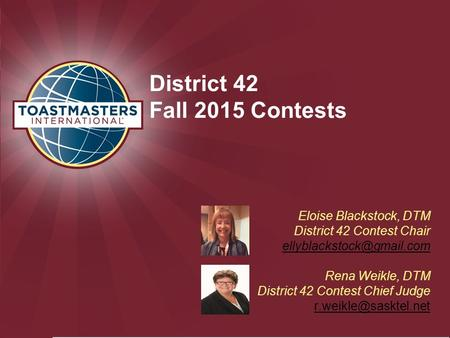 Eloise Blackstock, DTM District 42 Contest Chair Rena Weikle, DTM District 42 Contest Chief Judge District.