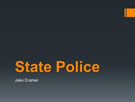 State Police Jake Cramer. Nature of Work  State Police Troopers provide and maintain traffic enforcement and control, crime scene response and investigation,
