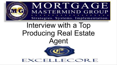 Interview with a Top Producing Real Estate Agent.
