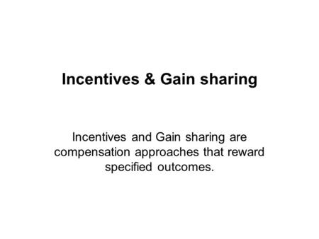 Incentives & Gain sharing