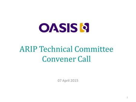 ARIP Technical Committee Convener Call 07 April 2015 1.