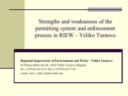 Strengths and weaknesses of the permitting system and enforcement process in RIEW – Veliko Turnovo Regional Inspectorate of Environment and Water - Veliko.
