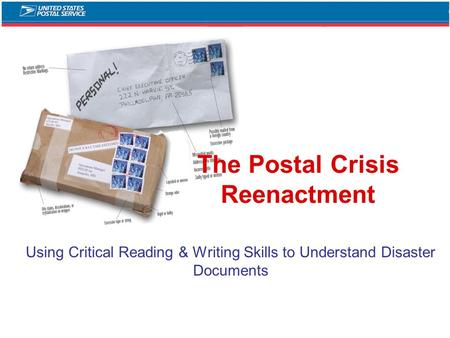 The Postal Crisis Reenactment Using Critical Reading & Writing Skills to Understand Disaster Documents.