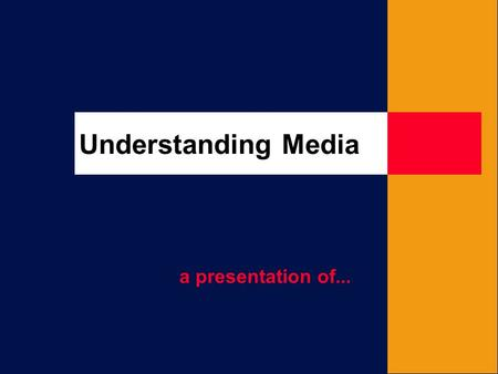 Understanding Media a presentation of....
