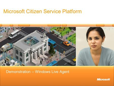 Microsoft Citizen Service Platform Demonstration – Windows Live Agent.