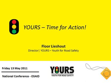YOURS – Time for Action! Floor Lieshout Director| YOURS – Youth for Road Safety.