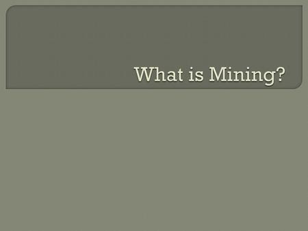 What is Mining?.