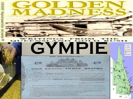 GYMPIE. GYMPIE WE CHOSE GYMPIE BECAUSE… Lots of entertainment at Gympie. It has a good supply of water. There has been a lot of good gold finds at Gympie.