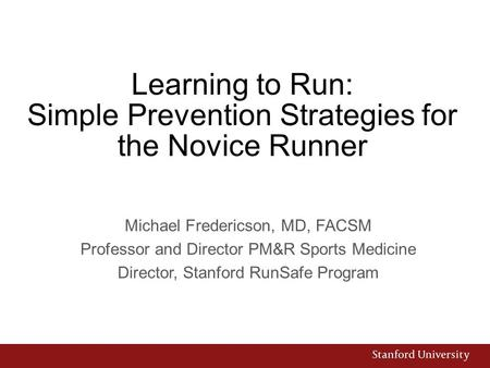 Learning to Run: Simple Prevention Strategies for the Novice Runner