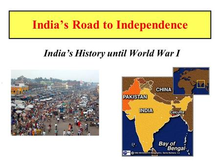 India's Road to Independence India's History until World War I s.