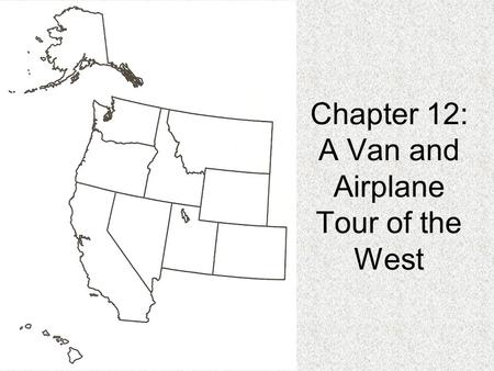 Chapter 12: A Van and Airplane Tour of the West. Tour Stop 1 - Lolo Pass, Montana In the Rocky Mountains Pass – a route across mountains Lewis & Clark.