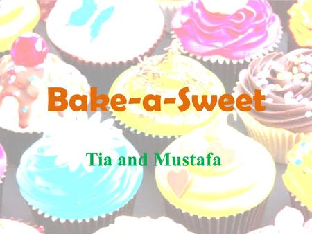 Bake-a-Sweet Tia and Mustafa. Objective/Victory Have youth looking forward to a positive space after school hours for the sole purpose of developing and.