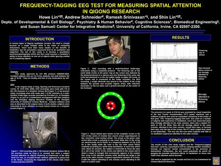 FREQUENCY-TAGGING EEG TEST FOR MEASURING SPATIAL ATTENTION IN QIGONG RESEARCH Howe Lin* §¶, Andrew Schneider #, Ramesh Srinivasan +§, and Shin Lin* §¶.