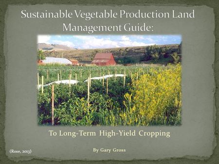 To Long-Term High-Yield Cropping By Gary Gross (Rose, 2013)