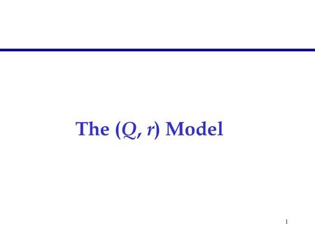 1 The ( Q, r ) Model. 2 Assumptions  Demand occurs continuously over time  Times between consecutive orders are stochastic but independent and identically.