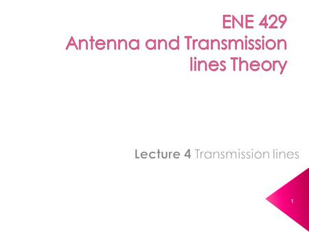 1.  Transmission lines or T-lines are used to guide propagation of EM waves at high frequencies.  Examples: › Transmitter and antenna › Connections.