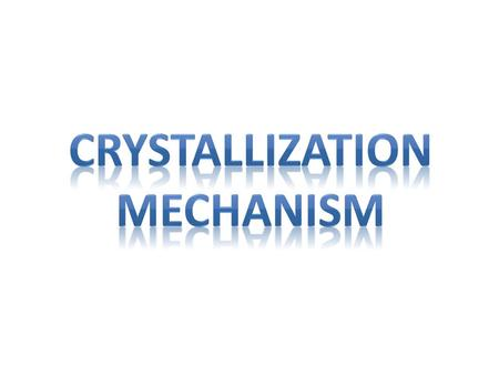 SUPERSATURATION NUCLEATION CRYSTAL GROWTH CRYSTAL Non equilibrium Equilibrium.