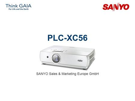 PLC-XC56 SANYO Sales & Marketing Europe GmbH. Copyright© SANYO Electric Co., Ltd. All Rights Reserved 2007 2 Technical Specifications Model: PLC-XC56.