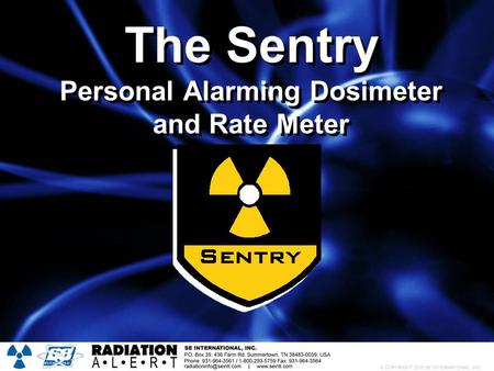 The Sentry Personal Alarming Dosimeter and Rate Meter.