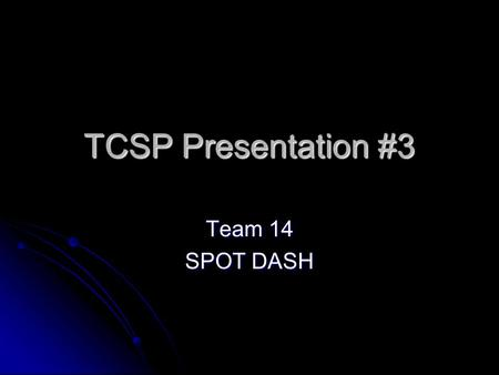 TCSP Presentation #3 Team 14 SPOT DASH. Schematics 3 Pages 3 Pages Page 1: Buttons, LEDs, sensors related circuits Page 1: Buttons, LEDs, sensors related.