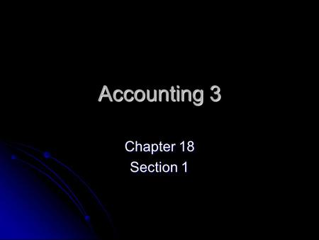 Accounting 3 Chapter 18 Section 1. Vocabulary Corporation- An organization with the legal rights of a person and which may be owned by many persons. Corporation-