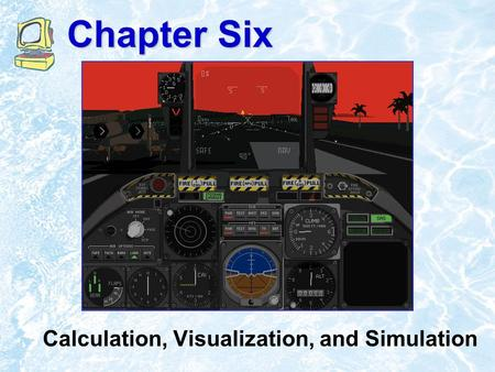 Chapter Six Calculation, Visualization, and Simulation.